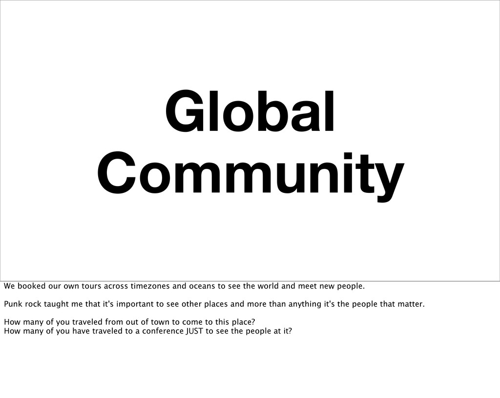 Global Community We booked our own tours across...