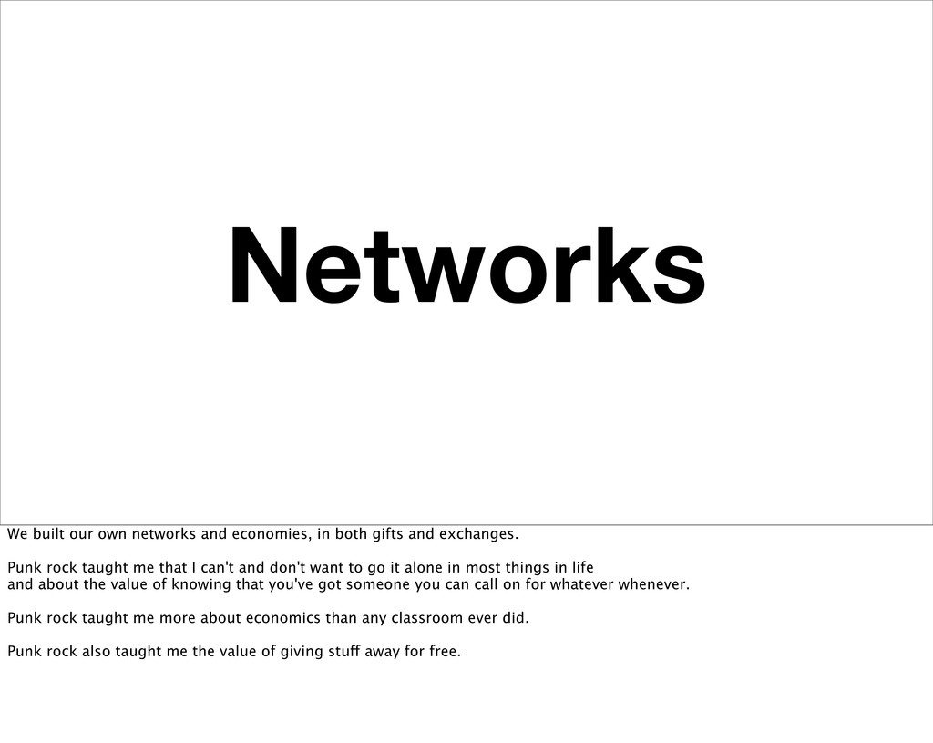 Networks We built our own networks and economie...