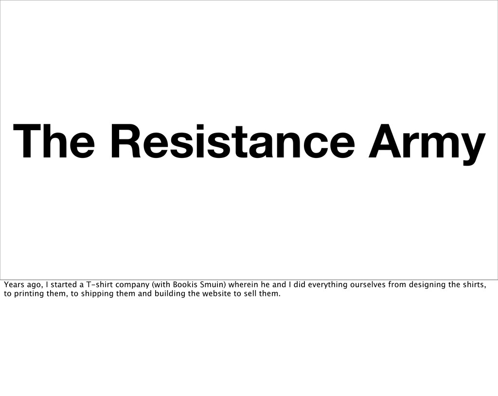 The Resistance Army Years ago, I started a T-sh...