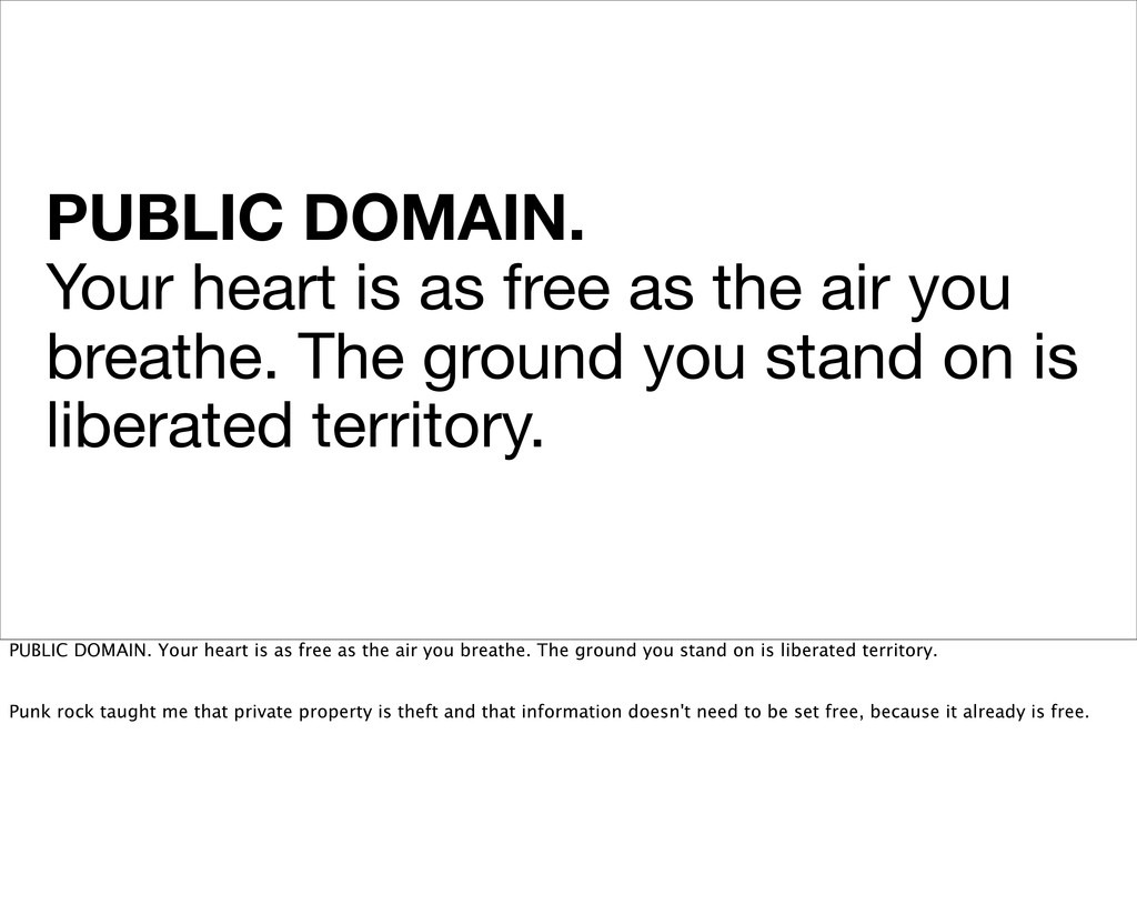 PUBLIC DOMAIN. Your heart is as free as the air...