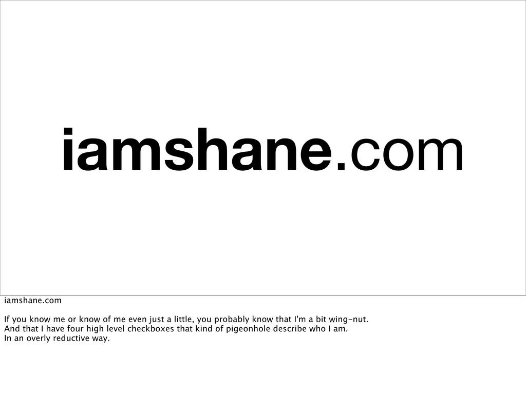 iamshane.com iamshane.com If you know me or kno...