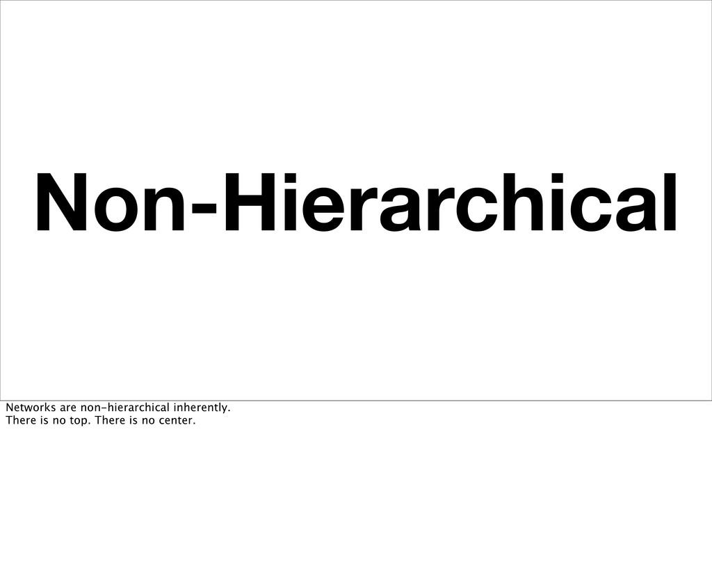 Non-Hierarchical Networks are non-hierarchical ...