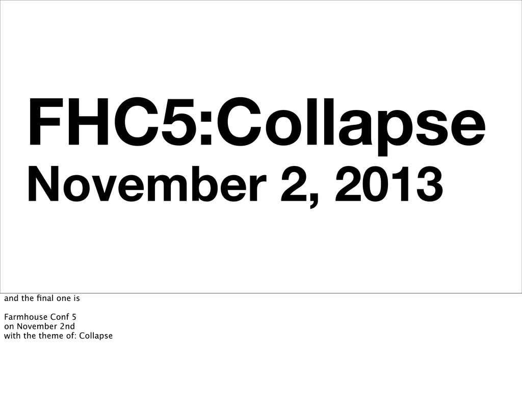 FHC5:Collapse November 2, 2013 and the final one...