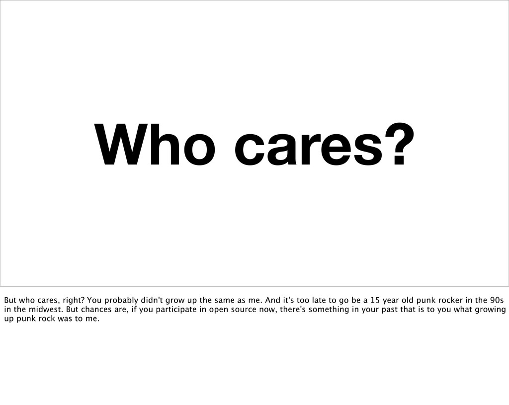 Who cares? But who cares, right? You probably d...