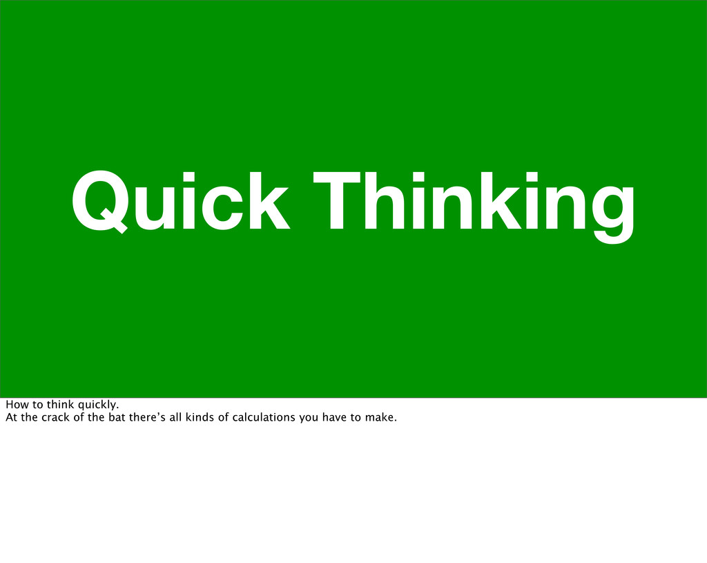 Quick Thinking How to think quickly. At the cra...