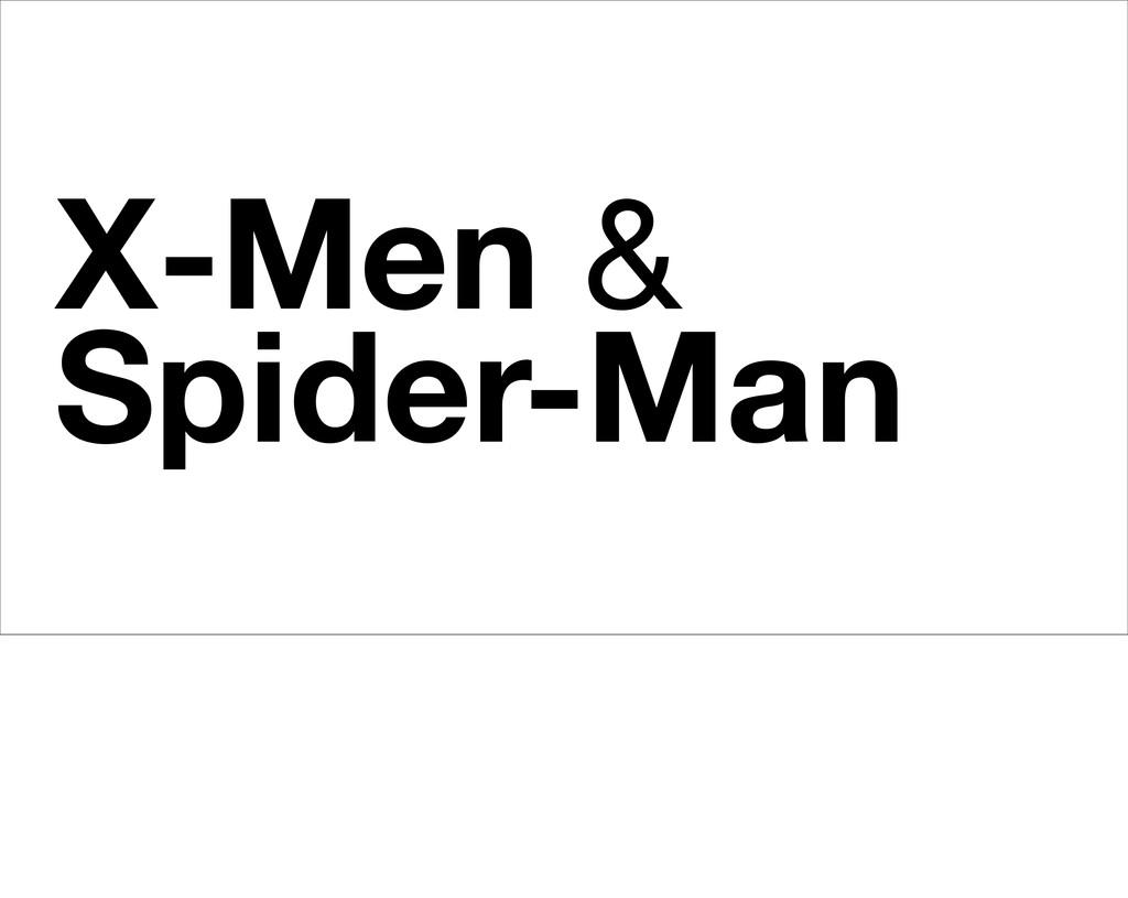 X-Men & Spider-Man