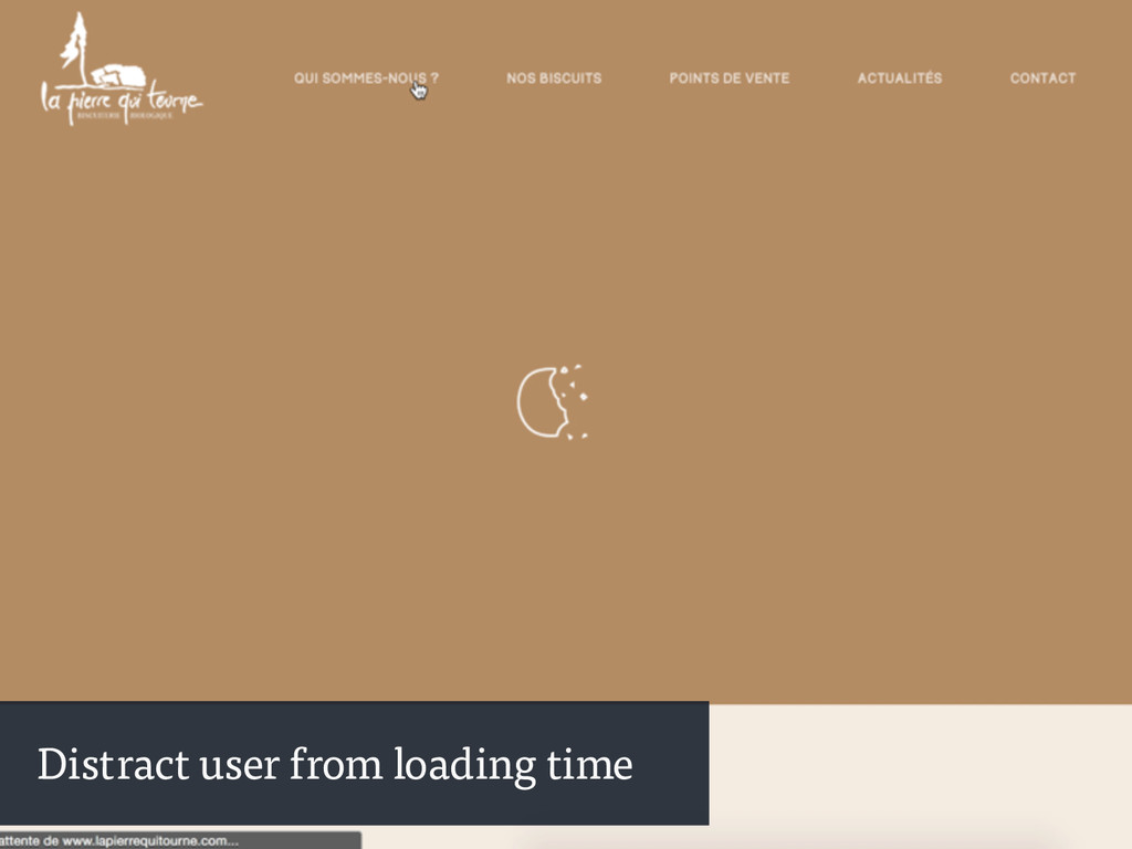 Distract user from loading time