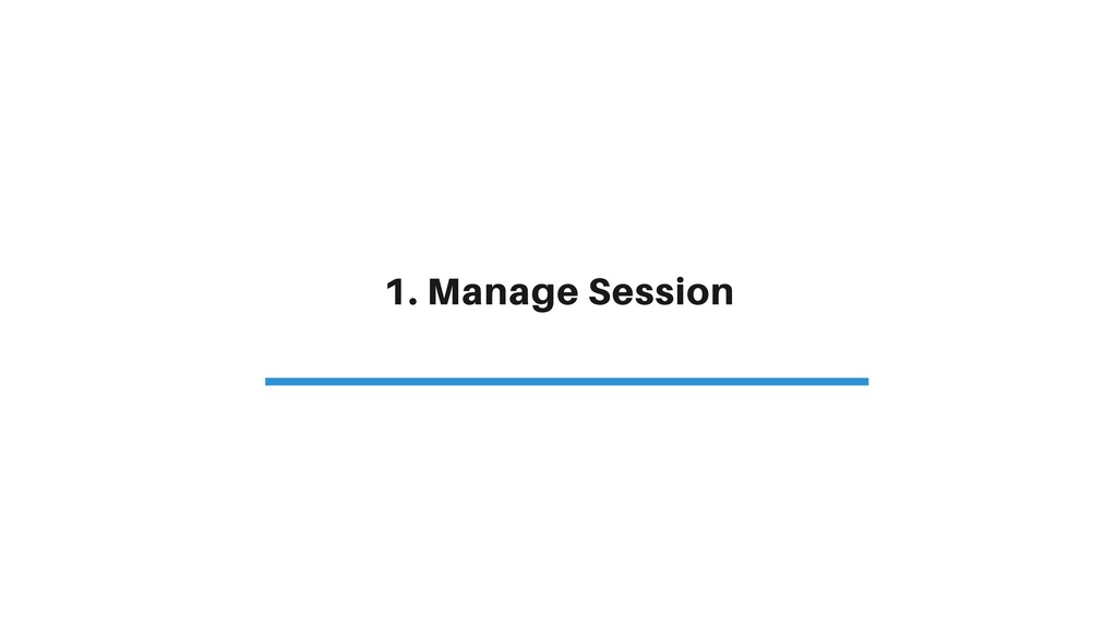 1. Manage Session