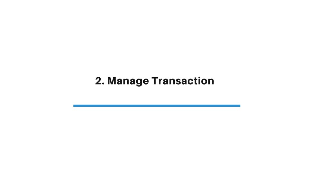 2. Manage Transaction