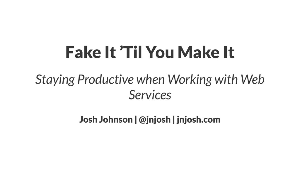 Fake It 'Til You Make It Staying Productive whe...