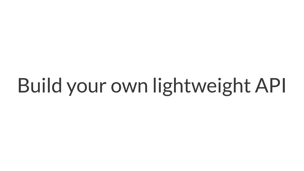 Build your own lightweight API