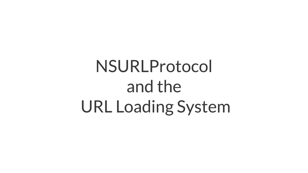 NSURLProtocol and the URL Loading System