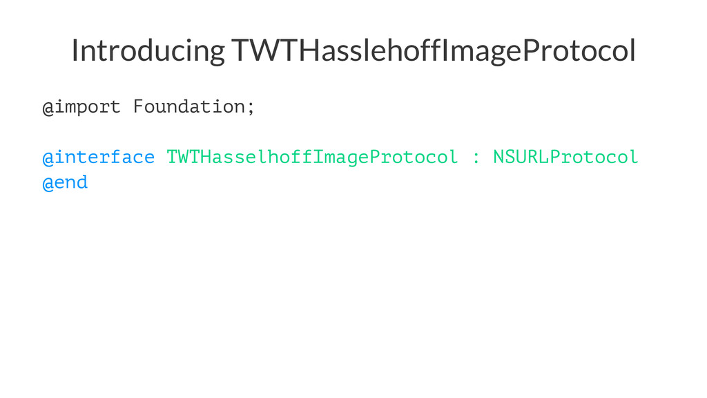 Introducing TWTHasslehoffImageProtocol @import ...