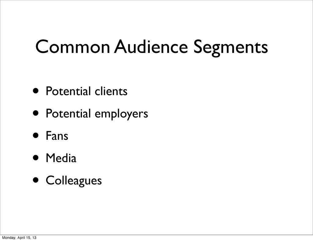 Common Audience Segments • Potential clients • ...