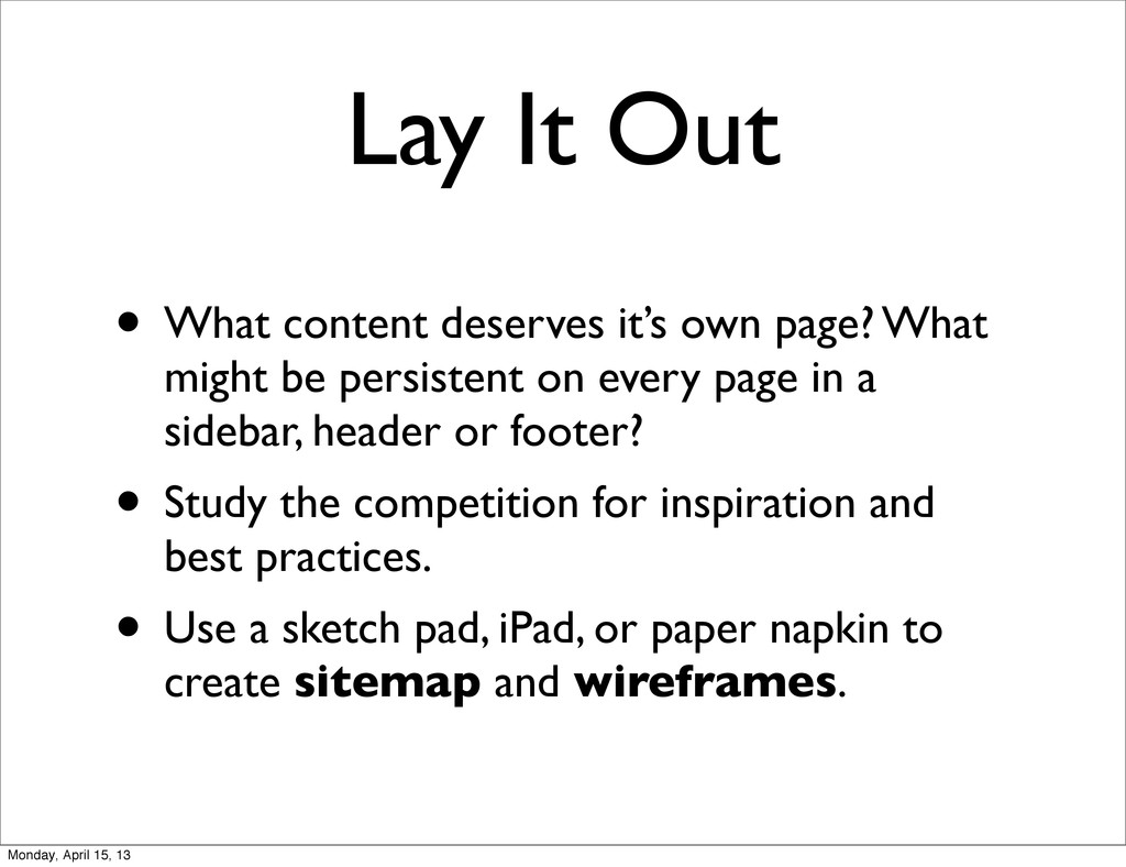 • What content deserves it's own page? What mig...