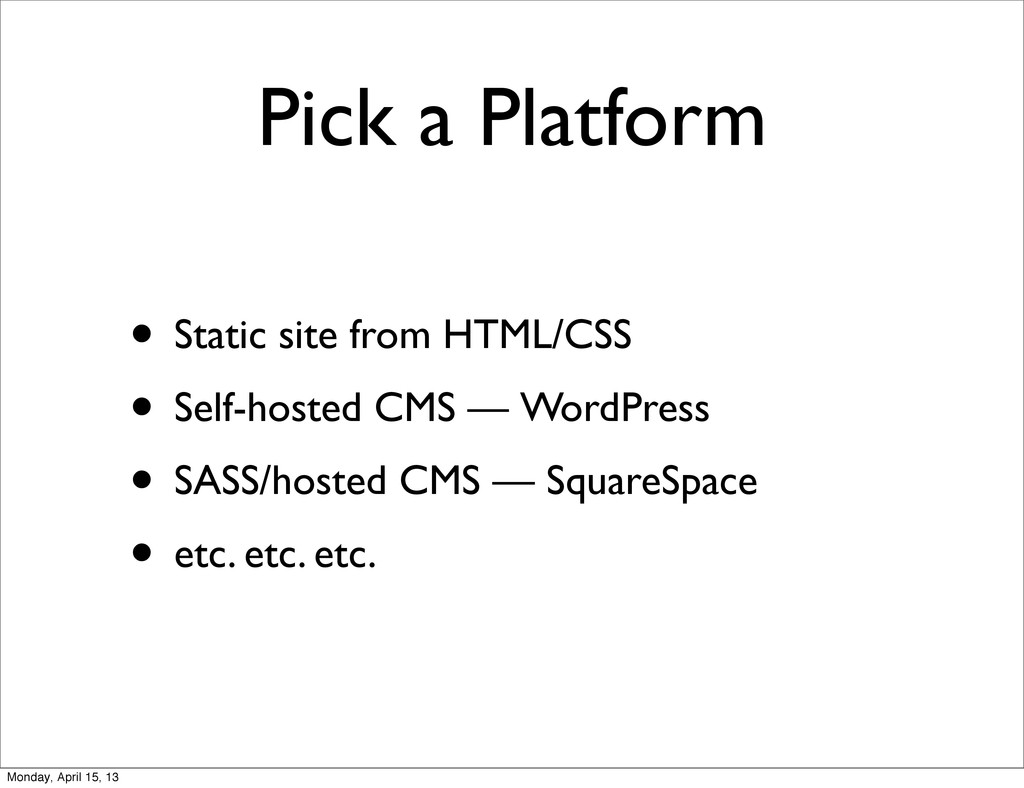 Pick a Platform • Static site from HTML/CSS • S...