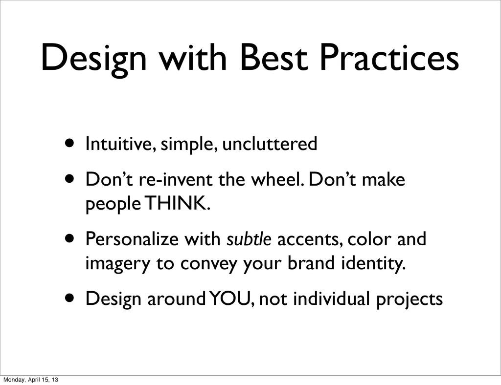 Design with Best Practices • Intuitive, simple,...