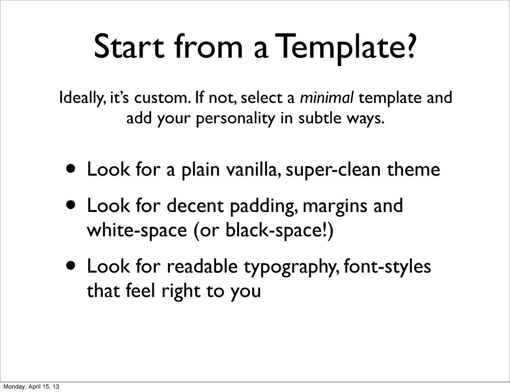Start from a Template? Ideally, it's custom. If...