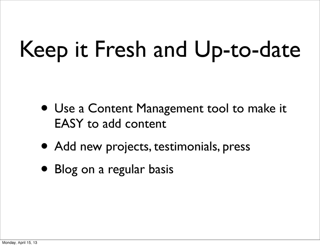 Keep it Fresh and Up-to-date • Use a Content Ma...