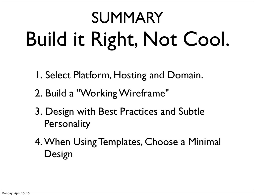 SUMMARY Build it Right, Not Cool. 1. Select Pla...