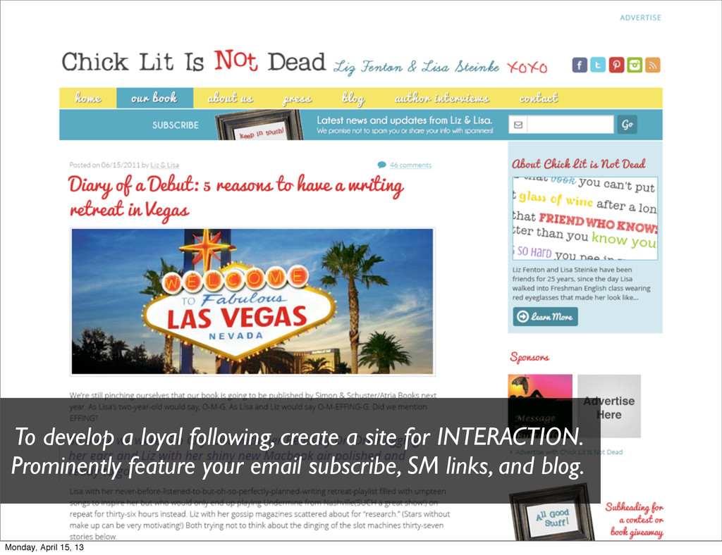 To develop a loyal following, create a site for...