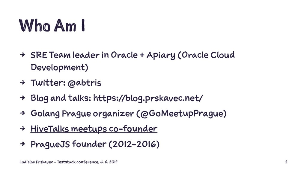 Who Am I 4 SRE Team leader in Oracle + Apiary (...