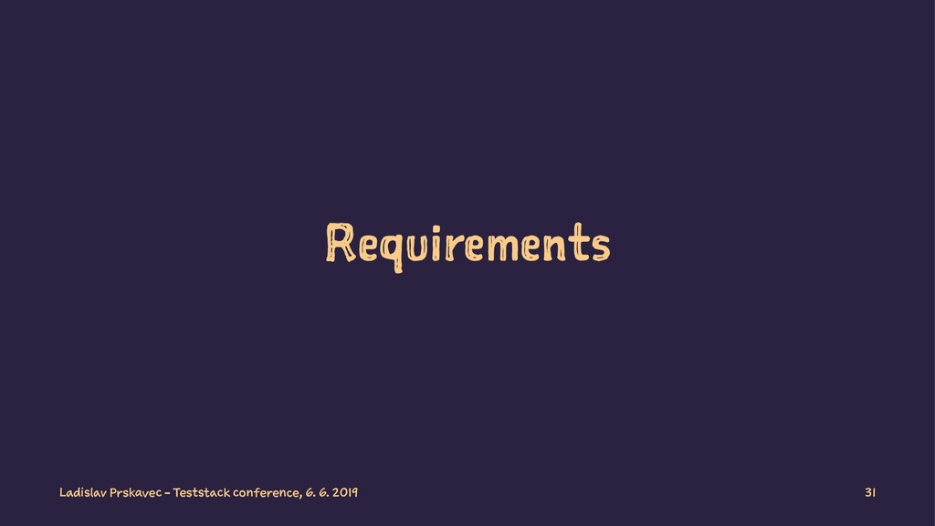 Requirements Ladislav Prskavec - Teststack conf...