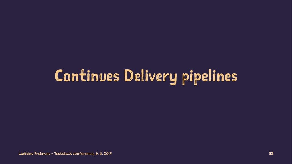 Continues Delivery pipelines Ladislav Prskavec ...