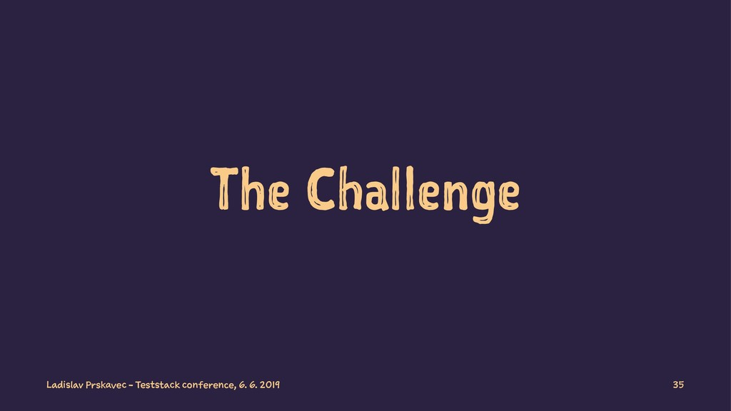 The Challenge Ladislav Prskavec - Teststack con...