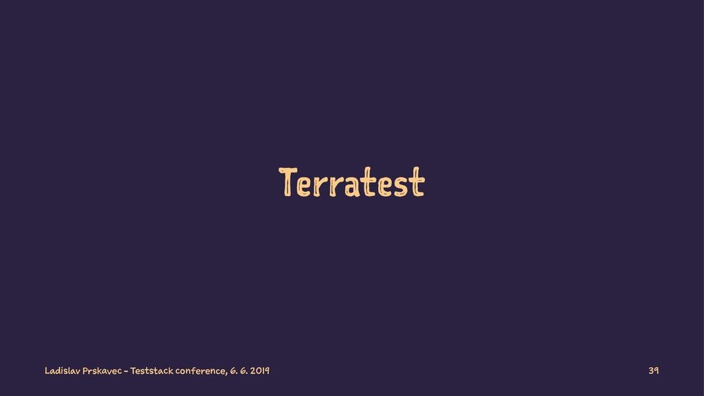 Terratest Ladislav Prskavec - Teststack confere...