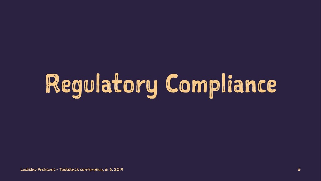 Regulatory Compliance Ladislav Prskavec - Tests...