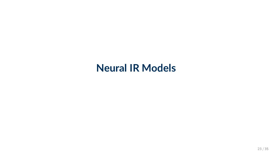 Neural IR Models 23 / 35