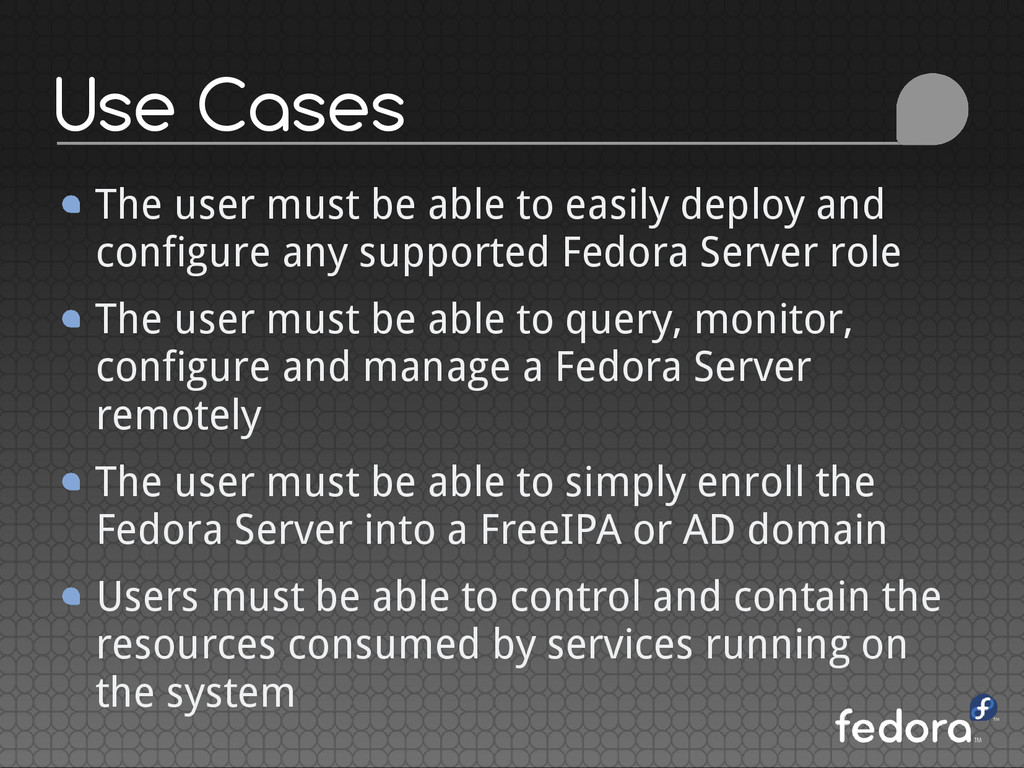 Use Cases The user must be able to easily deplo...
