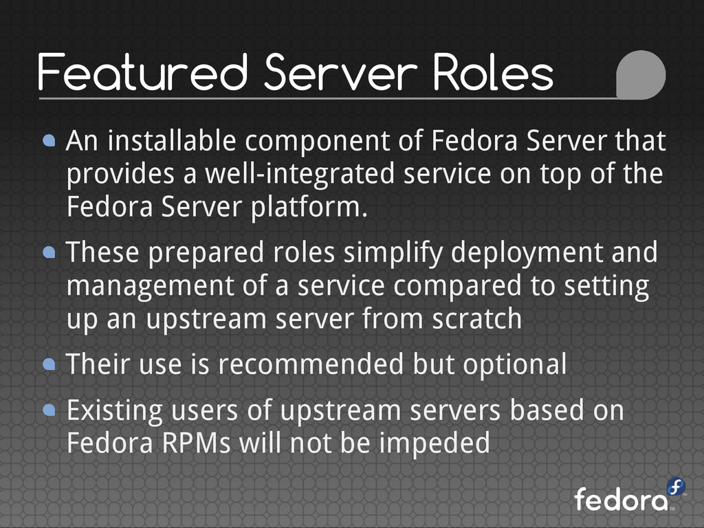 Featured Server Roles An installable component ...