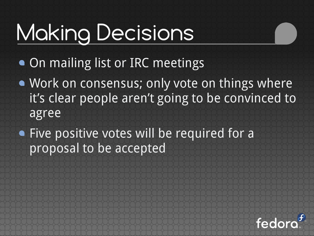 Making Decisions On mailing list or IRC meeting...