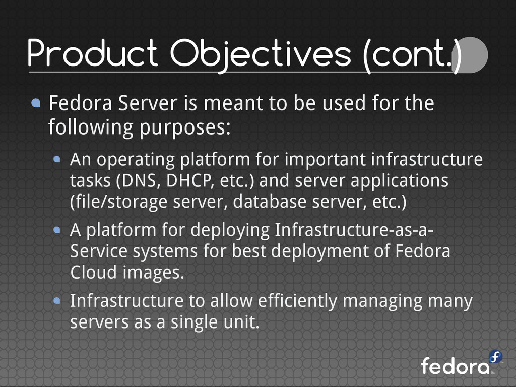 Product Objectives (cont.) Fedora Server is mea...