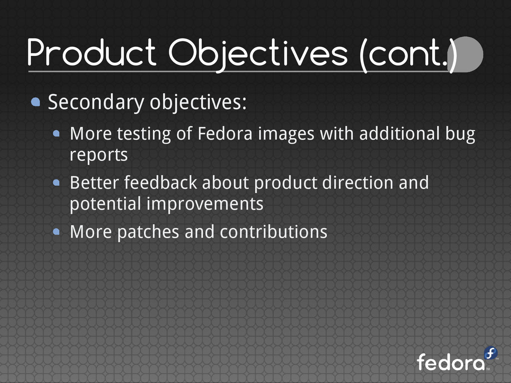 Product Objectives (cont.) Secondary objectives...