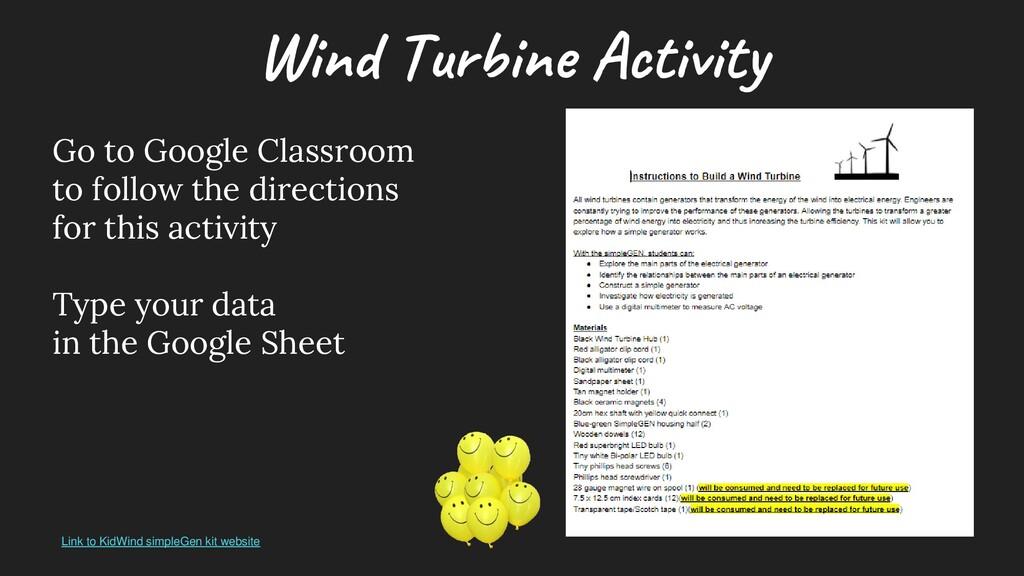 W ind Turbine Activity Go to Google Classroom t...
