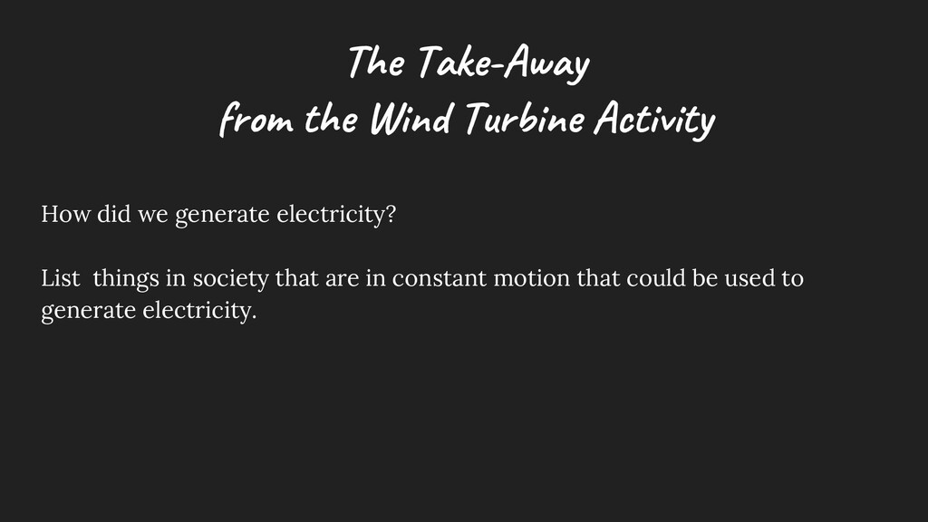The Take -Aw ay from the W ind Turbine Activity...