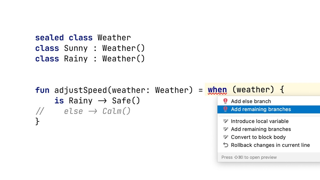 sealed class Weather   class Sunny : Weather() ...