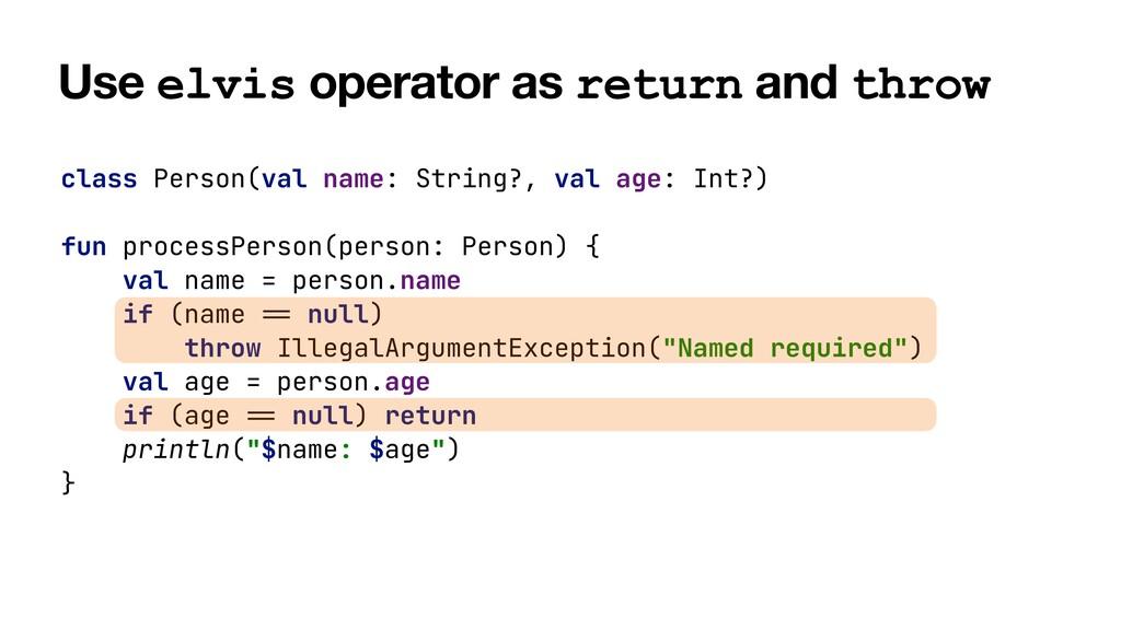 Use elvis operator as return and throw class Pe...