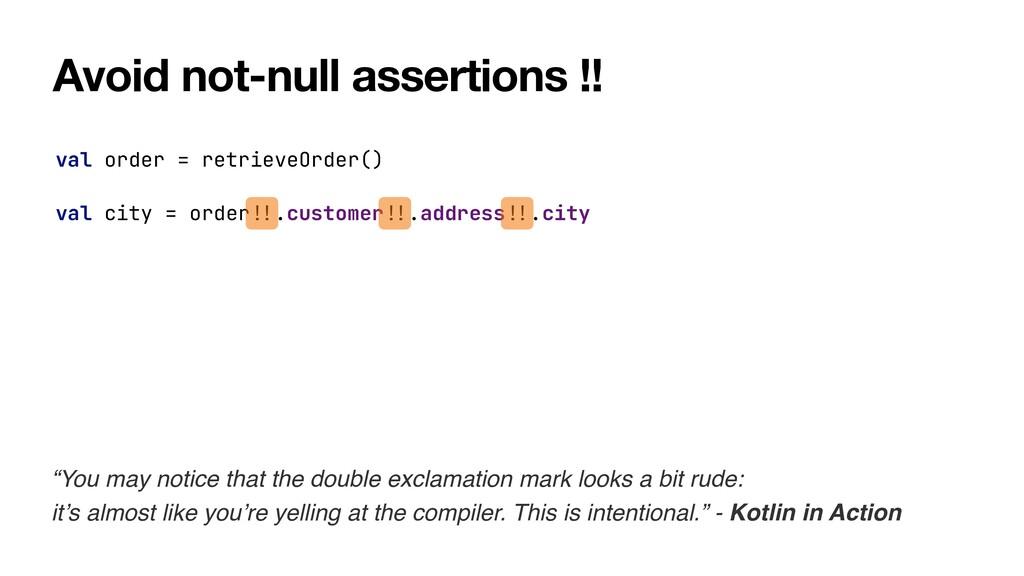 Avoid not-null assertions !! val order = retrie...