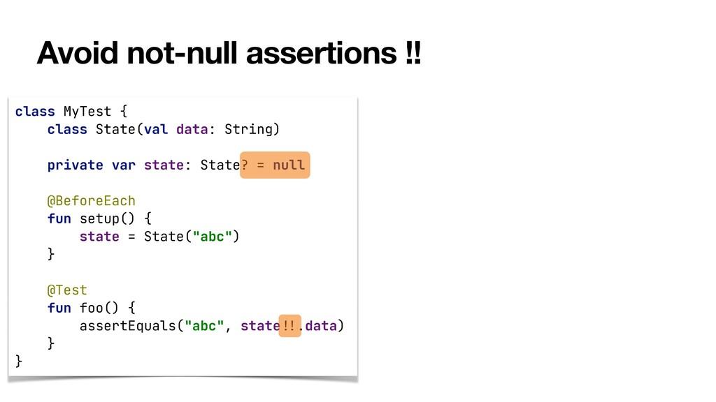 Avoid not-null assertions !! class MyTest {   c...