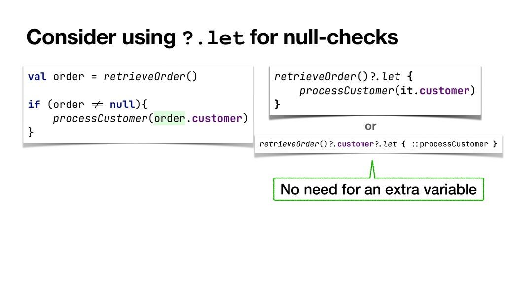 Consider using ?.let for null-checks val order ...