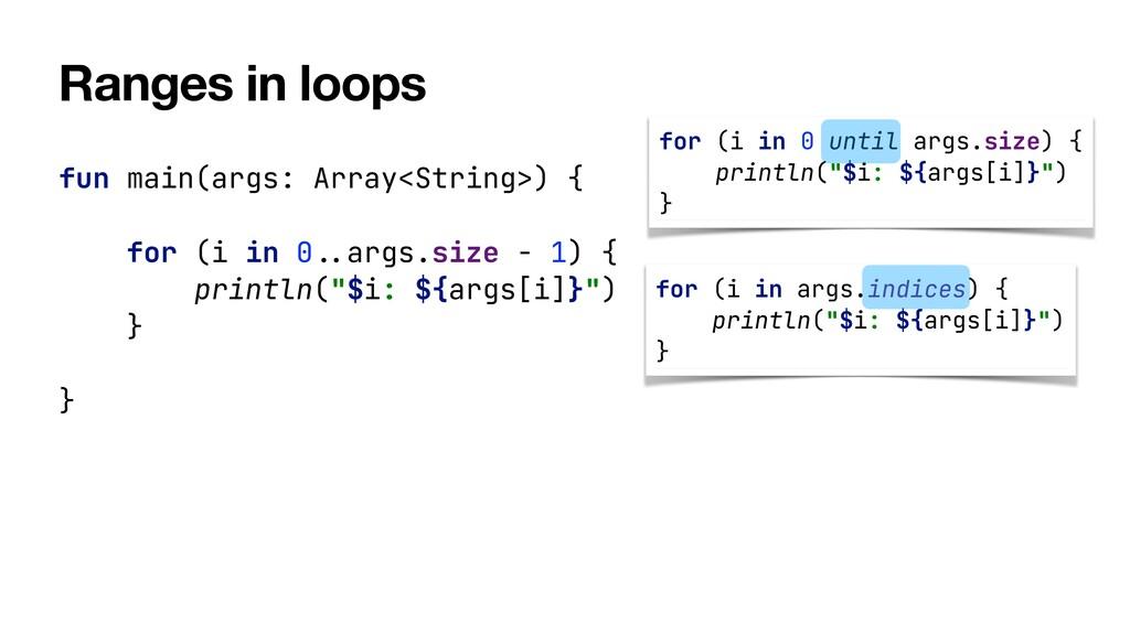 Ranges in loops fun main(args: Array<String>) {...