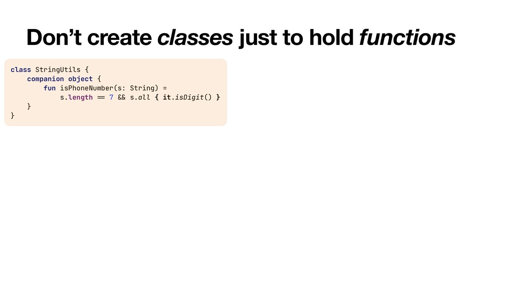 Don't create classes just to hold functions cla...