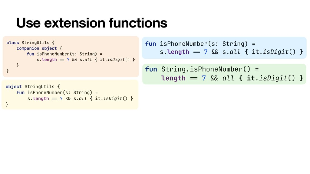Use extension functions class StringUtils {   c...