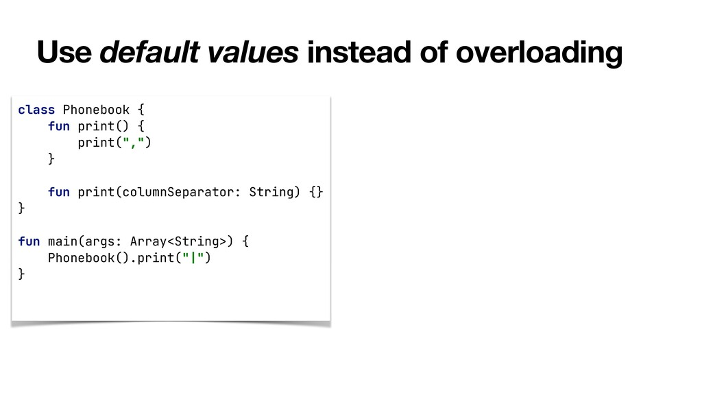 Use default values instead of overloading class...