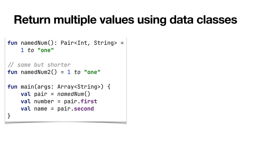 Return multiple values using data classes fun n...