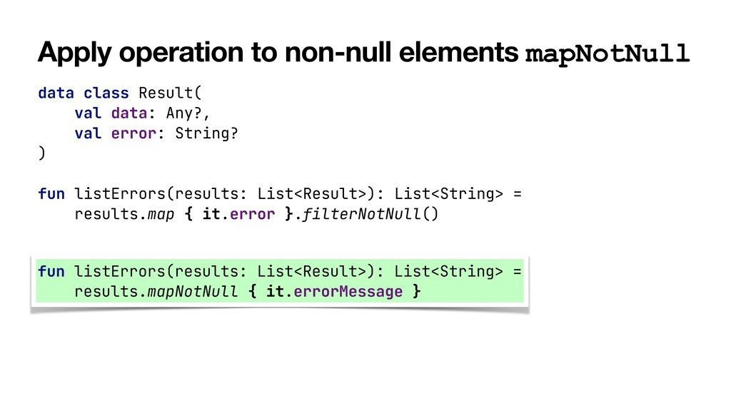Apply operation to non-null elements mapNotNull...